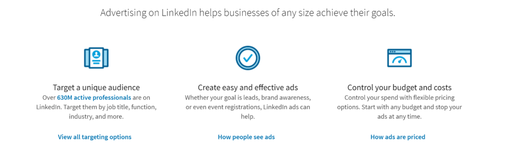 The goals that Linkedin can help you achieve; - target a unique audience - create easy and effective ads - control your budget and costs